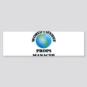 World's Sexiest Props Manager Bumper Sticker