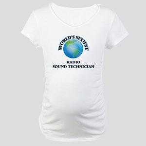 World's Sexiest Radio Sound Tech Maternity T-Shirt