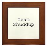 Team Shuddup Framed Tile