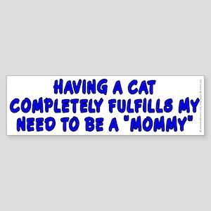 Having a cat...mommy - Sticker (Bumper)