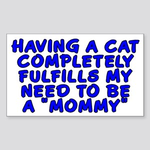 Having a cat...mommy - Sticker (Rectangle)
