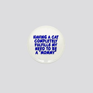 Having a cat...mommy - Mini Button