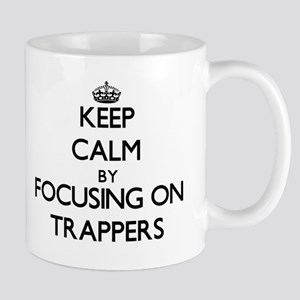 Keep Calm by focusing on Trappers Mugs