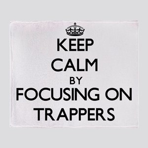 Keep Calm by focusing on Trappers Throw Blanket