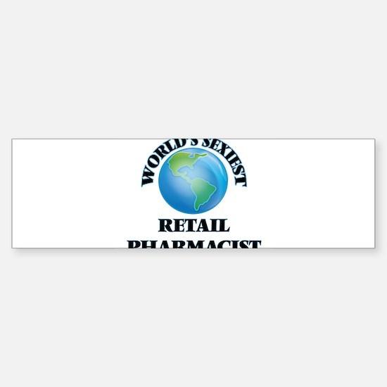 World's Sexiest Retail Pharmacist Bumper Bumper Bumper Sticker