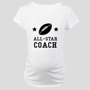 All Star Football Coach Maternity T-Shirt