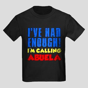 Had Enough Calling Abuela T-Shirt