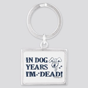 In Dog Years I'm Dead Keychains