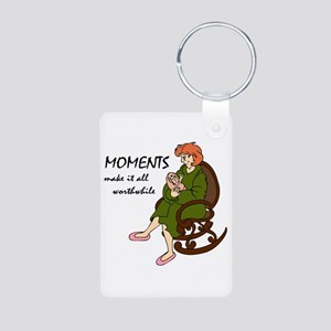 Moments Make It All Worthw Aluminum Keychains