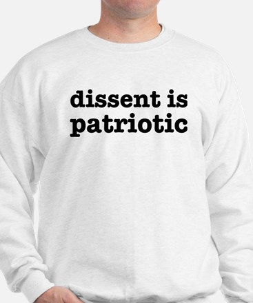 Dissent Is Patriotic Sweatshirt