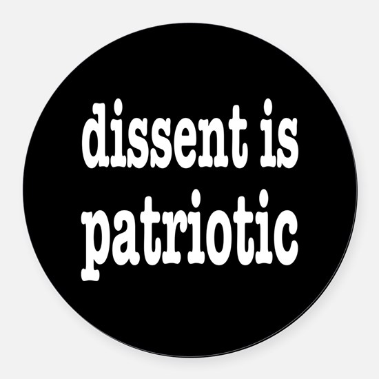Dissent Is Patriotic Round Car Magnet