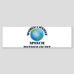 World's Sexiest Speech Pathologist Bumper Sticker