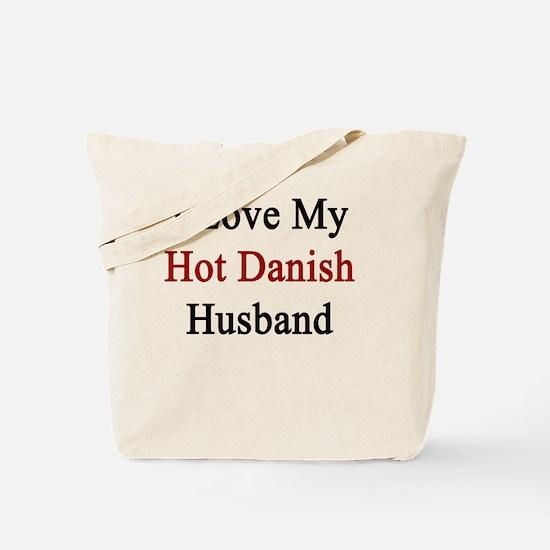 I Love My Hot Danish Husband  Tote Bag