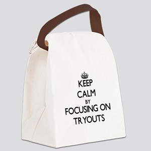 Keep Calm by focusing on Tryouts Canvas Lunch Bag