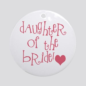 Daughter of the Bride Ornament (Round)