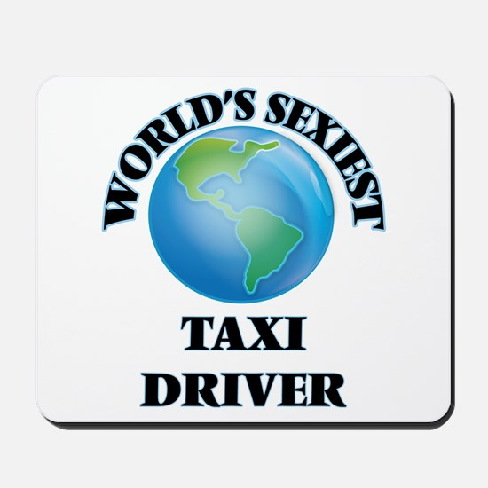World's Sexiest Taxi Driver Mousepad