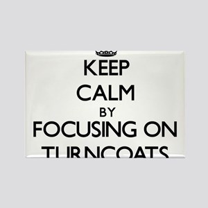 Keep Calm by focusing on Turncoats Magnets