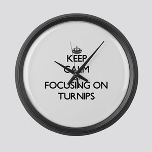 Keep Calm by focusing on Turnips Large Wall Clock
