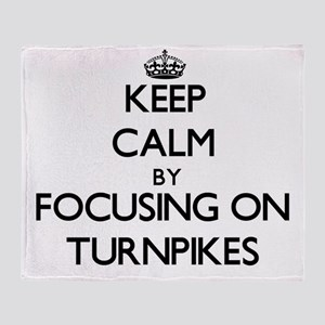 Keep Calm by focusing on Turnpikes Throw Blanket