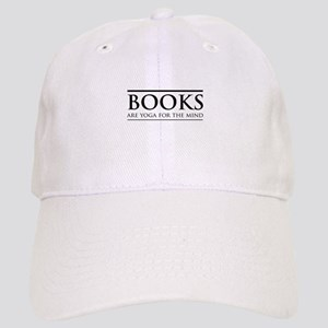 Books are yoga for the mind Baseball Cap