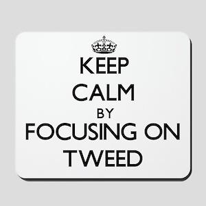 Keep Calm by focusing on Tweed Mousepad