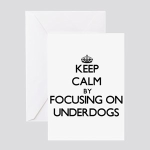 Keep Calm by focusing on Underdogs Greeting Cards