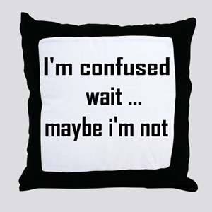 I'm confused Throw Pillow