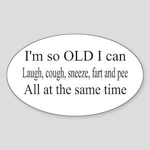 I'm so OLD Oval Sticker