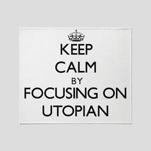 Keep Calm by focusing on Utopian Throw Blanket