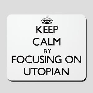 Keep Calm by focusing on Utopian Mousepad