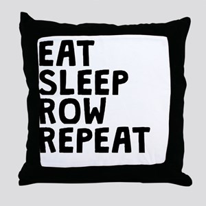 Eat Sleep Row Repeat Throw Pillow