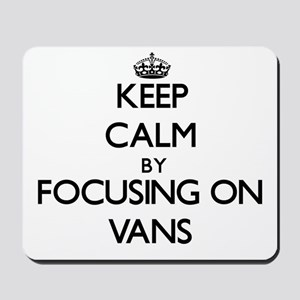 Keep Calm by focusing on Vans Mousepad