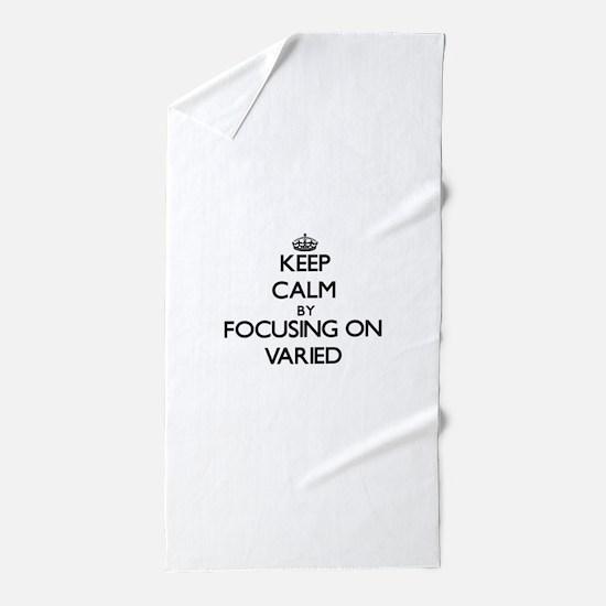 Keep Calm by focusing on Varied Beach Towel