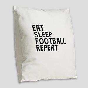 Eat Sleep Football Repeat Burlap Throw Pillow
