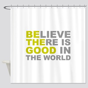 Be the Good Shower Curtain