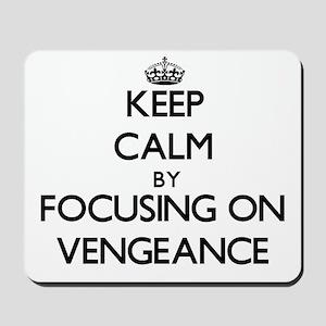 Keep Calm by focusing on Vengeance Mousepad