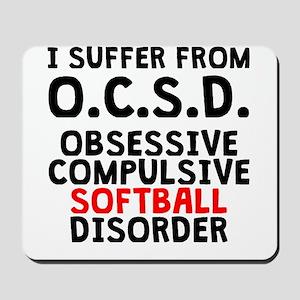 Obsessive Compulsive Softball Disorder Mousepad