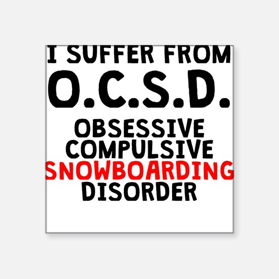 Obsessive Compulsive Snowboarding Disorder Sticker