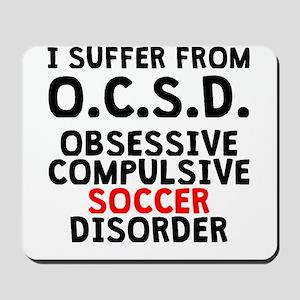 Obsessive Compulsive Soccer Disorder Mousepad