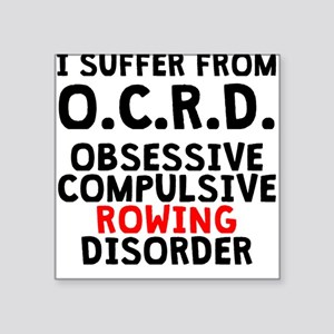 Obsessive Compulsive Rowing Disorder Sticker