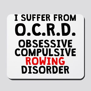Obsessive Compulsive Rowing Disorder Mousepad