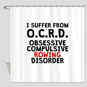 Obsessive Compulsive Rowing Disorder Shower Curtai