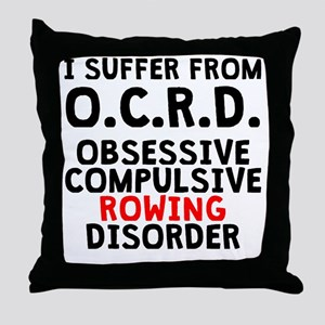 Obsessive Compulsive Rowing Disorder Throw Pillow