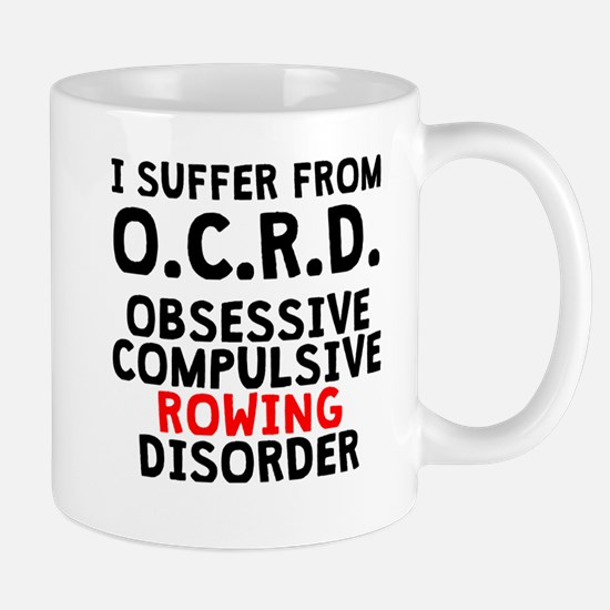 Obsessive Compulsive Rowing Disorder Mugs