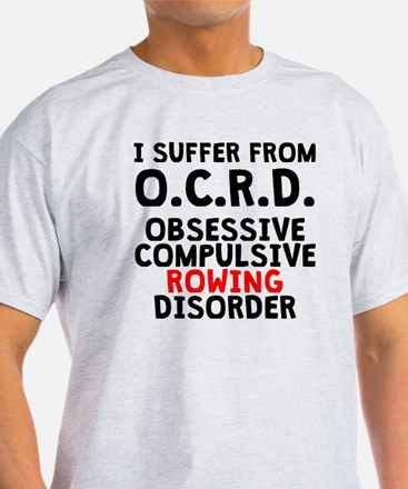 Obsessive Compulsive Rowing Disorder T-Shirt