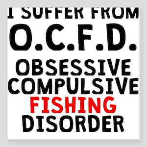 Obsessive Compulsive Fishing Disorder Square Car M