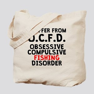 Obsessive Compulsive Fishing Disorder Tote Bag