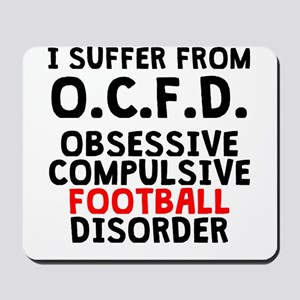 Obsessive Compulsive Football Disorder Mousepad