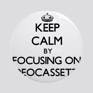 Keep Calm by focusing on Videocas Ornament (Round)