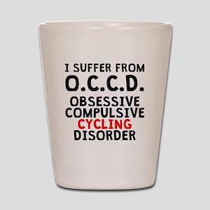 Obsessive Compulsive Cycling Disorder Shot Glass